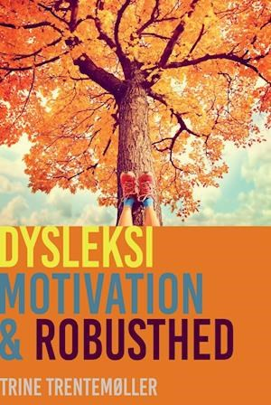 Dysleksi, motivation og robusthed