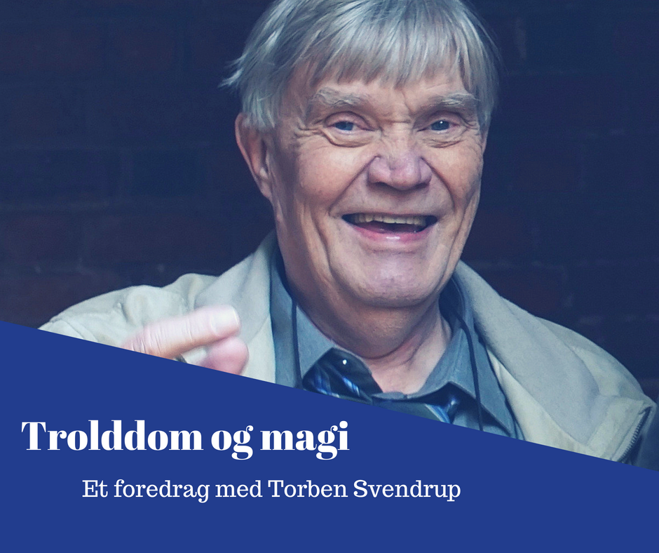 TROLDDOM OG MAGI – foredrag ved Torben Svendrup