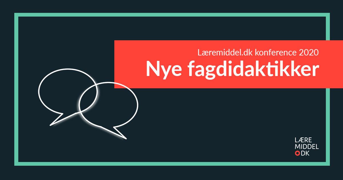 Nye fagdidaktikker – Læremiddel.dk-konference 2020